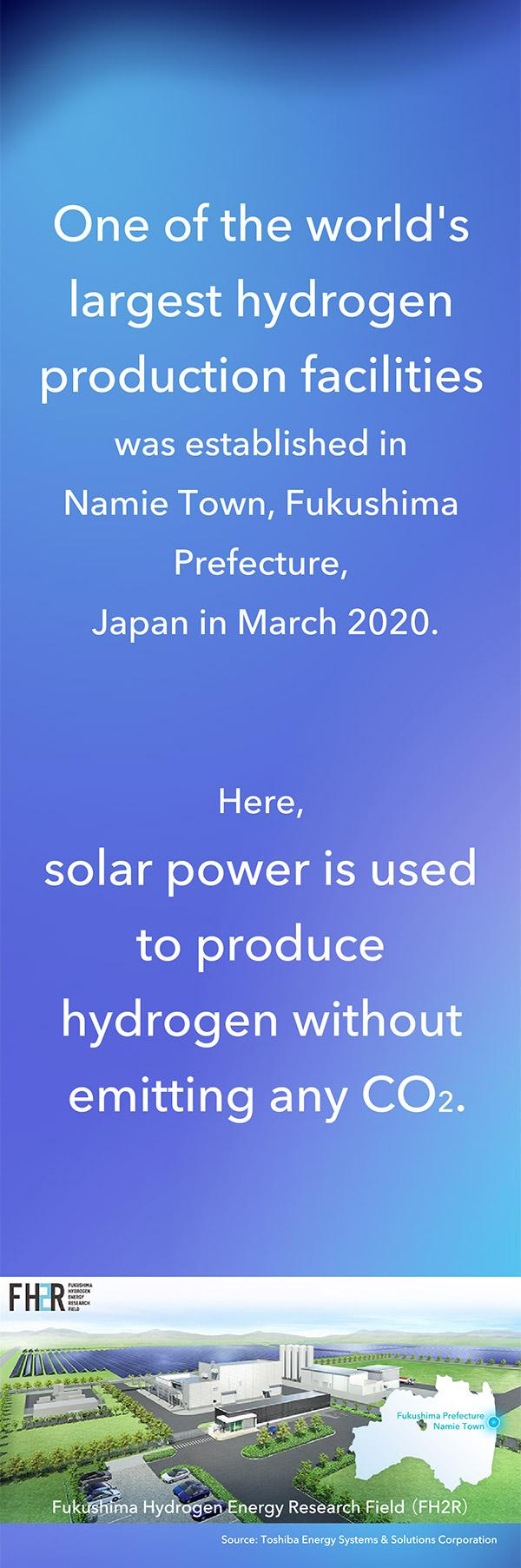 Fukushima Hydrogen Energy Research Field was established in Namie Town, Fukushima Prefecture, Japan in March 2020, as one of the world's largest hydrogen production facilities.